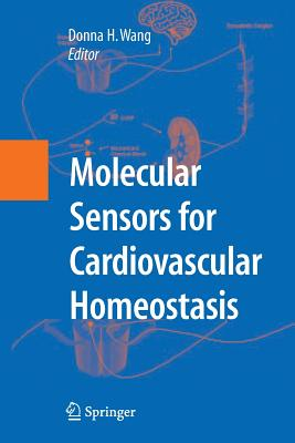 Molecular Sensors for Cardiovascular Homeostasis - Wang, D H (Editor)