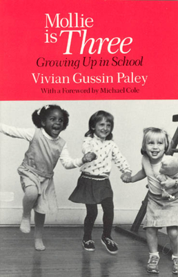 Mollie Is Three: Growing Up in School - Paley, Vivian Gussin