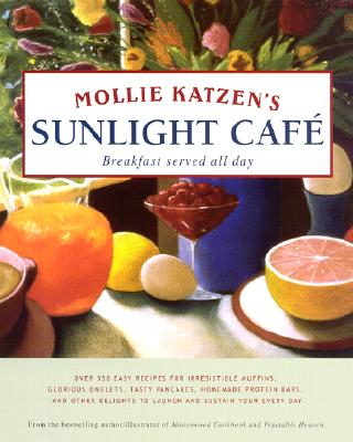 Mollie Katzen's Sunlight Cafe - Katzen, Mollie (Illustrator)