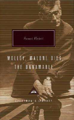 Molloy, Malone Dies, the Unnamable: A Trilogy - Beckett, Samuel