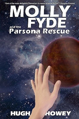 Molly Fyde and the Parsona Rescue - Howey, Hugh