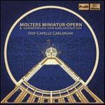 Molters Miniatur-Opern & Kammermusik vom Karlsruher Hof
