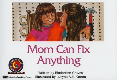 Mom Can Fix Anything - Graves, Kimberlee