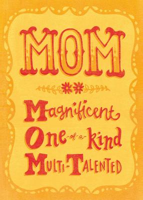 Mom: Magnificent, One-Of-A-Kind, Multi-Talented - Barbour Publishing, Inc (Creator)