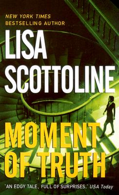Moment of Truth - Scottoline, Lisa