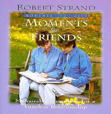 Moments for Friends - Strand, Robert