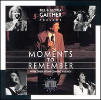 Moments to Remember - Bill & Gloria Gaither