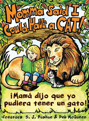 Momma Said I Could Have a Cat: Mama Dijo Que Yo Pudiera Tener Un Gato - Bushue, S J