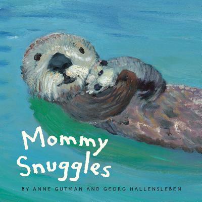 Mommy Snuggles: (motherhood Books for Kids, Toddler Board Books) - Gutman, Anne, and Hallensleben, Georg