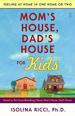 Mom's House, Dad's House for Kids: Feeling at Home in One Home or Two - Ricci, Isolina, Ph.D.