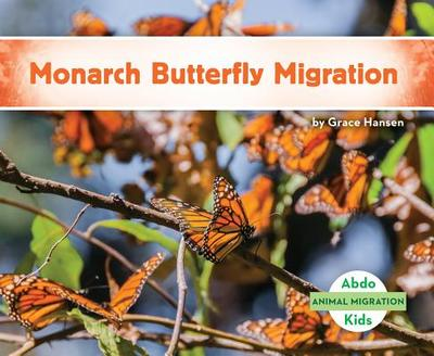 Monarch Butterfly Migration - Hansen, Grace