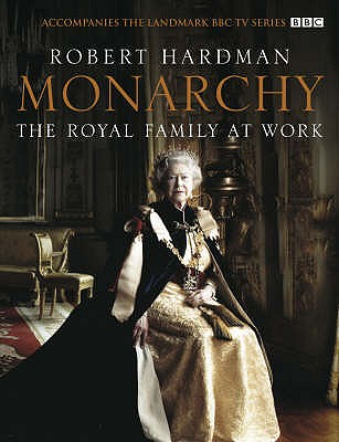 Monarchy: The Royal Family at Work - Hardman, Robert