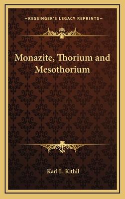 Monazite, Thorium and Mesothorium - Kithil, Karl L