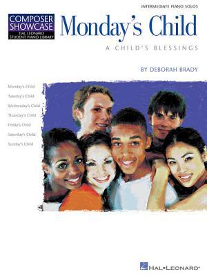 Monday's Child: A Child's Blessings - Brady, Deborah (Composer)