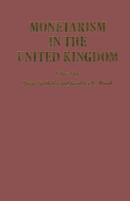 Monetarism in the United Kingdom - Griffiths, B