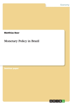 Monetary Policy in Brazil - Beer, Matthias