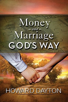 Money and Marriage God's Way - Dayton, Howard