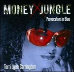 Money Jungle: Provocative in Blue - Terri Lyne Carrington