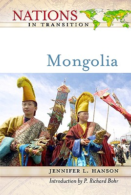 Mongolia - Hanson, Jennifer L, and Bohr, Paul Richard (Introduction by)