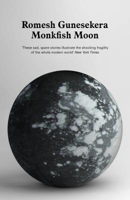 Monkfish Moon - Gunesekera, Romesh