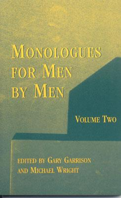 Monologues for Men by Men: Volume Two - Garrison, Gary (Editor), and Wright, Michael (Editor)