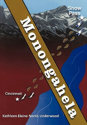 Monongahela: Snow Pass - Underwood, Kathleen Elaine Norris