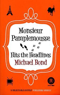 Monsieur Pamplemousse Hits the Headlines - Bond, Michael