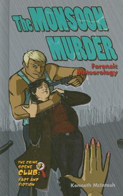 Monsoon Murder: Forensic Meteorology - McIntosh, Kenneth