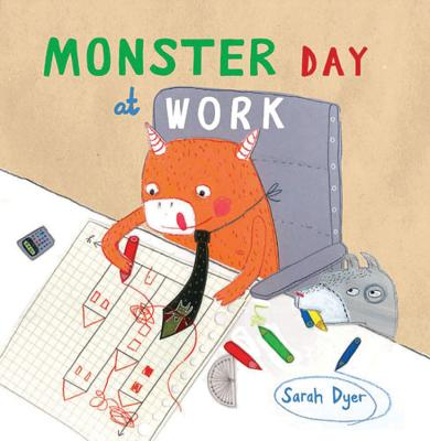 Monster Day at Work - Dyer, Sarah