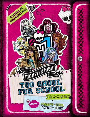 Monster High: Too Ghoul for School: A Creepy-Cool Activity Book - Danescary, Pollygeist
