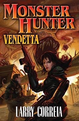 Monster Hunter Vendetta - Correia, Larry
