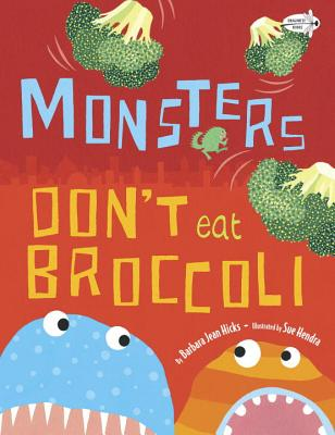 Monsters Don't Eat Broccoli - Hicks, Barbara Jean