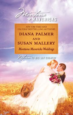 Montana Mavericks Weddings: The Bride Who Was Stolen in the Night\Cowgirl Bride - Palmer, Diana, and Mallery, Susan