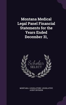 Montana Medical Legal Panel Financial Statements for the Years Ended December 31, - Montana Legislature Legislative Audit (Creator)