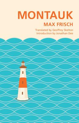 Montauk - Frisch, Max, and Skelton, Goeffrey (Translated by), and Dee, Jonathan (Introduction by)