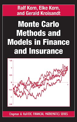 Monte Carlo Methods and Models in Finance and Insurance - Korn, Ralf