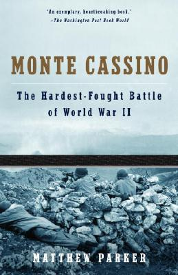 Monte Cassino: The Hardest Fought Battle of World War II - Parker, Matthew, Mr.