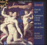 Monteverdi: Il ballo delle ingrate; Il combattimento di Tancredi e Clorinda; Ballo 'Movete'; Altri canti d'Amor - Catherine Pierard (soprano); John Potter (tenor); Mark Padmore (tenor); Mary Seers (soprano); Parley of Instruments;...