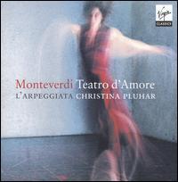 Monteverdi: Teatro d'Amore - Cyril Auvity (tenor); Jan van Elsacker (tenor); Jo�o Fernandes (bass); L'Arpeggiata; Lauren Arminshaw (soprano);...
