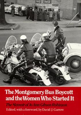 Montgomery Bus Boycott: Women Who Started It - Robinson, Jo Ann Gibson