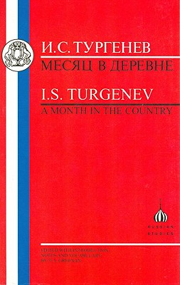 Month in the Country - Turgenev, Ivan, and Greenan, T.A. (Volume editor)
