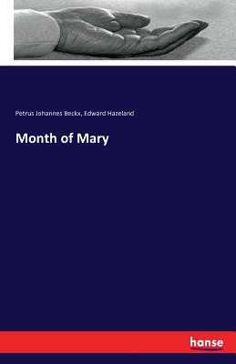 Month of Mary - Beckx, Petrus Johannes, and Hazeland, Edward