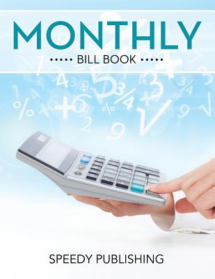 Monthly Bill Book - Speedy Publishing LLC