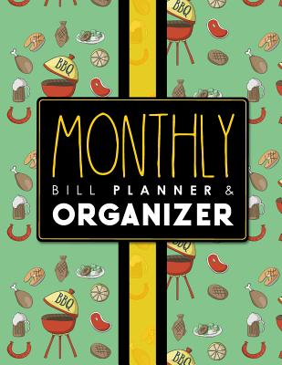 Monthly Bill Planner & Organizer: Bill Book Organizer, Financial Bill Planner, Bills Due Book, Monthly Bill Payment Log, Cute BBQ Cover - Publishing, Rogue Plus