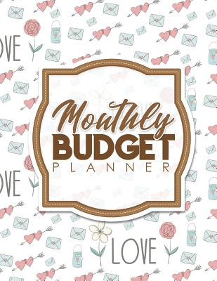 Monthly Budget Planner: Bill Pay Checklist, Home Budget Book, Budget Calculator Worksheet, Monthly Budget Sheets - Publishing, Rogue Plus