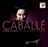 Montserrat Caballé Sings Verdi: Famous Arias & Duets - Carlo Bergonzi (tenor); Cecilia Fondevilla (soprano); Juan Pons (bass); Maja Sunara (mezzo-soprano);...