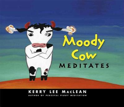 Moody Cow Meditates - MacLean, Kerry Lee