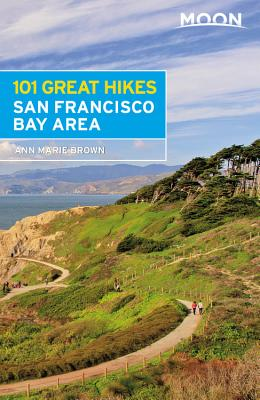Moon 101 Great Hikes San Francisco Bay Area - Brown, Ann Marie