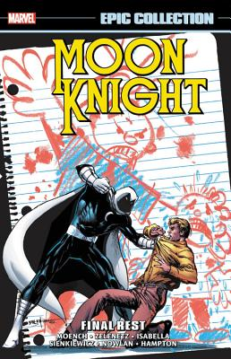 Moon Knight Epic Collection: Final Rest - Moench, Doug (Text by), and Grant, Steven (Text by), and Zelenetz, Alan (Text by)