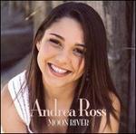 Moon River - Andrea Ross